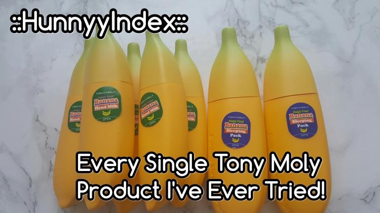 ::HunnyyIndex:: Every Single Tony Moly Product I've Ever Tried!